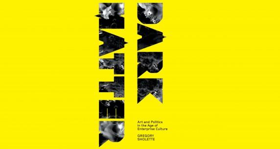 Gregory Sholette_Dark Matter_Dark-Matter-Cover-Only-1